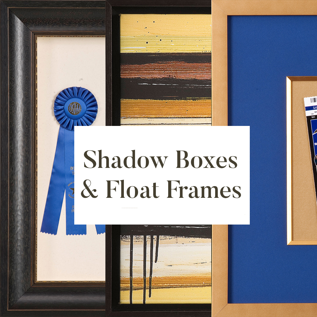 Shadow Boxes & Float Frames